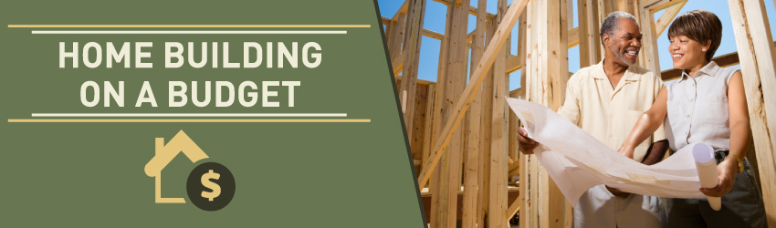 Home building cost saving tips building a home on a for Tips for building a house on a budget